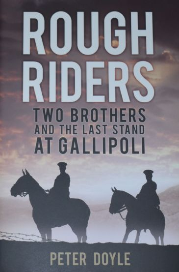 Rough Riders - Two Brothers and the Last Stand at Gallipoli, by Peter Doyle